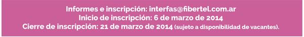 Informes e inscripción: interfas@fibertel.com.ar - Del 6 al 21 de marzo de 2014