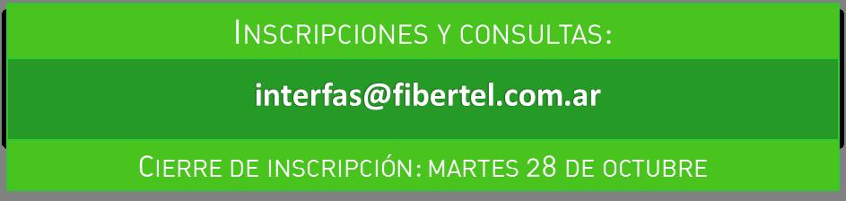 Inscripciones y consultas: interfas@fibertel.com.ar - Cierre de inscripción: martes 28 de octubre